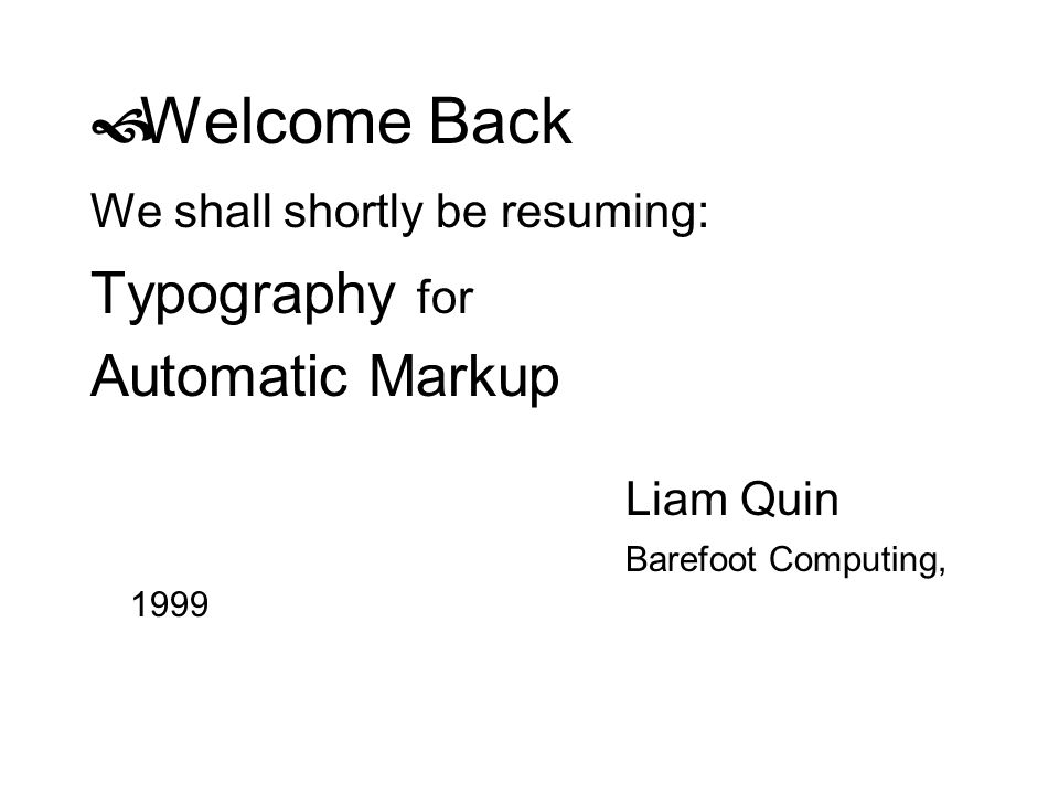 Welcome Back Typography for Automatic Markup