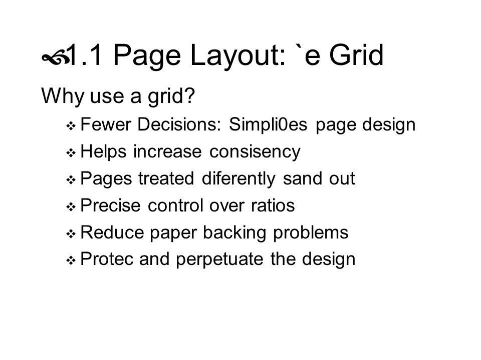 1.1 Page Layout: `e Grid Why use a grid