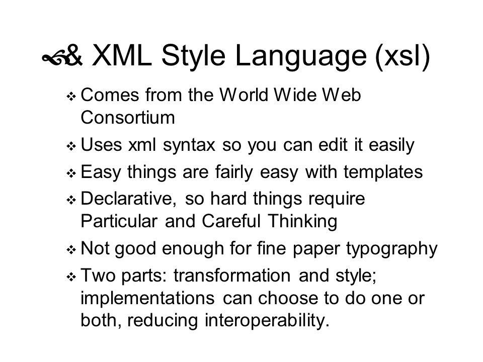 & XML Style Language (xsl)