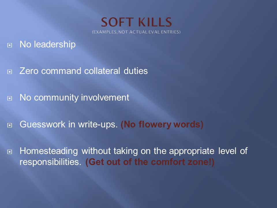 SOFT KILLS (EXAMPLES, NOT ACTUAL EVAL ENTRIES)