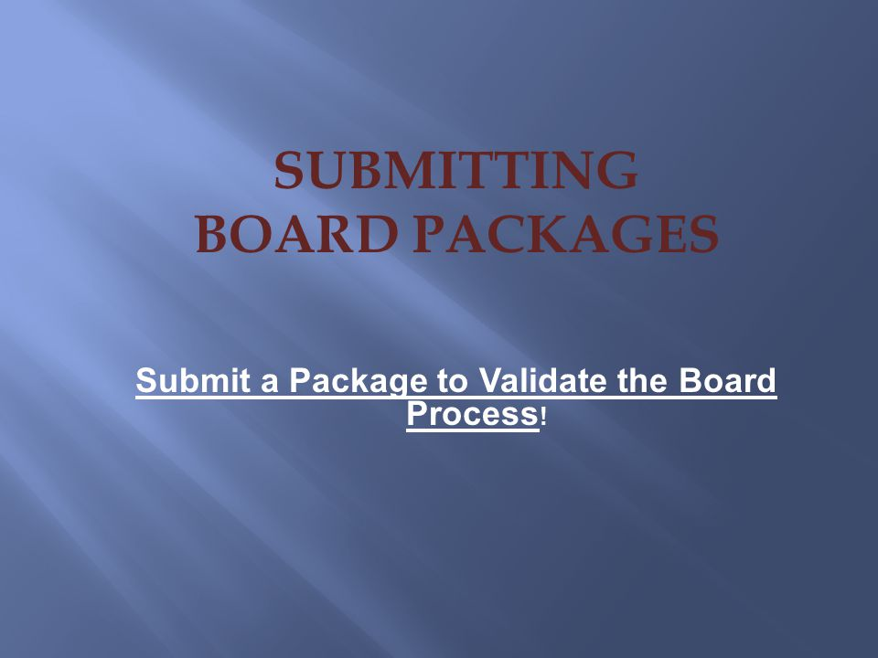 Submit a Package to Validate the Board Process!