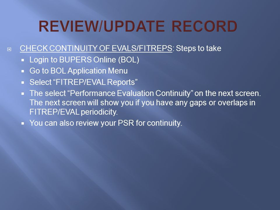 REVIEW/UPDATE RECORD CHECK CONTINUITY OF EVALS/FITREPS: Steps to take