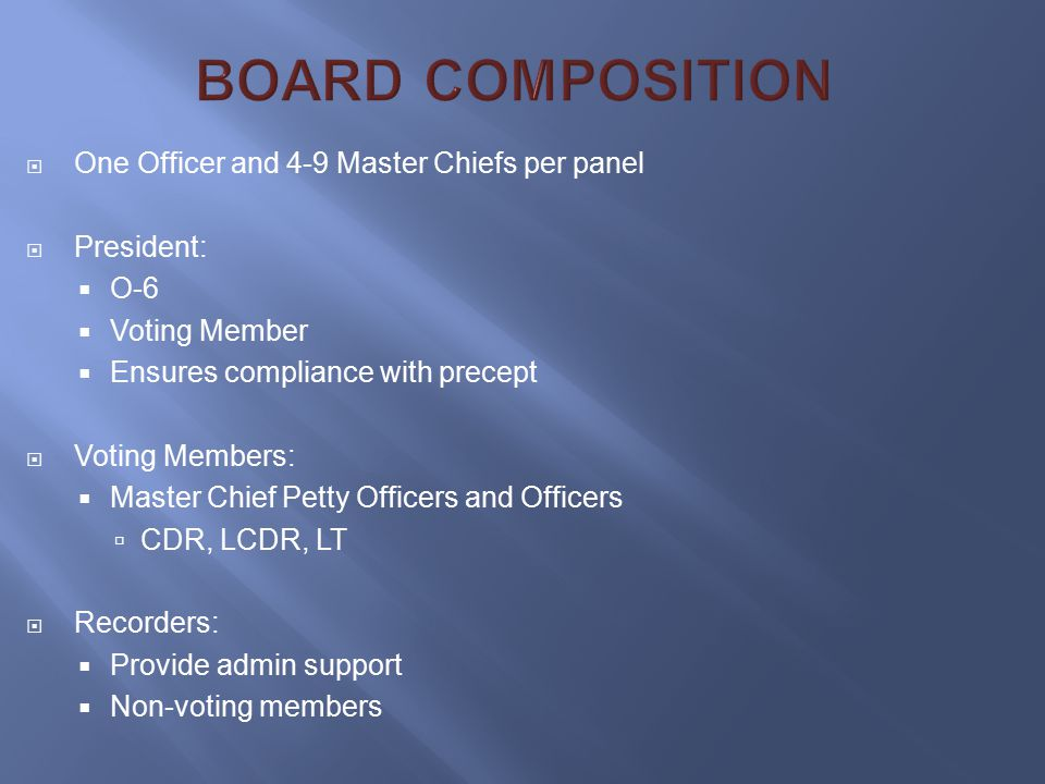 BOARD COMPOSITION One Officer and 4-9 Master Chiefs per panel