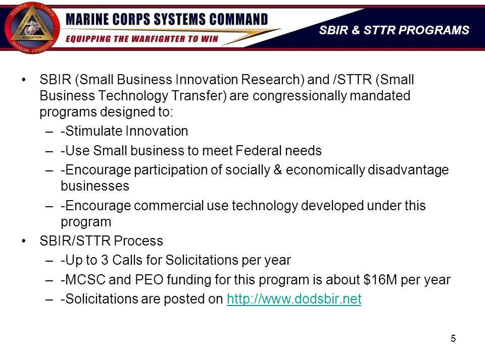-Stimulate Innovation -Use Small business to meet Federal needs