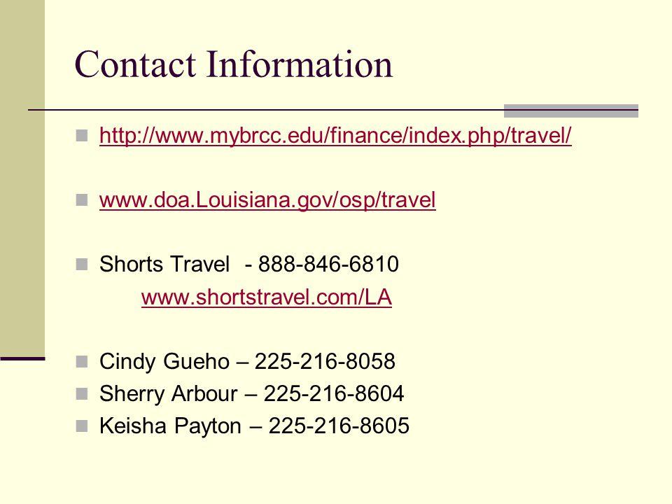 Contact Information http://www.mybrcc.edu/finance/index.php/travel/ www.doa.Louisiana.gov/osp/travel.