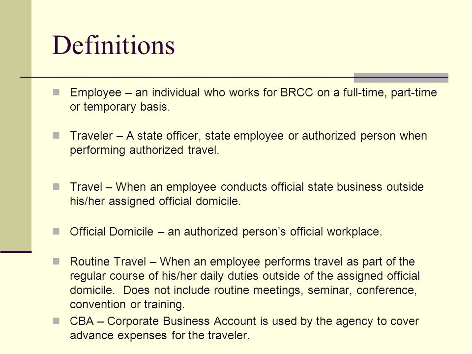 Definitions Employee – an individual who works for BRCC on a full-time, part-time or temporary basis.