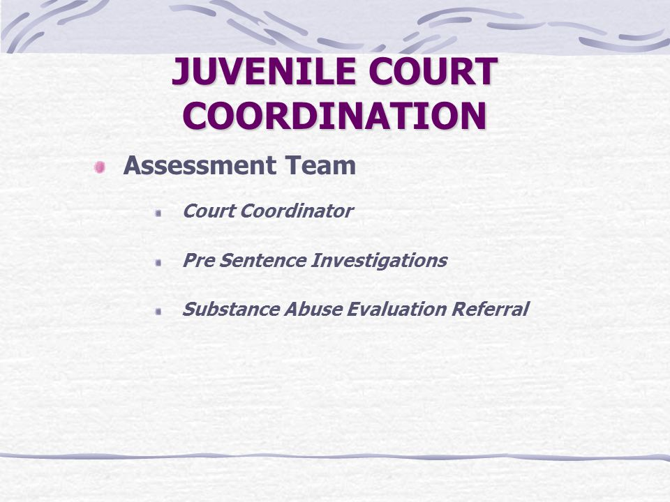 JUVENILE COURT COORDINATION
