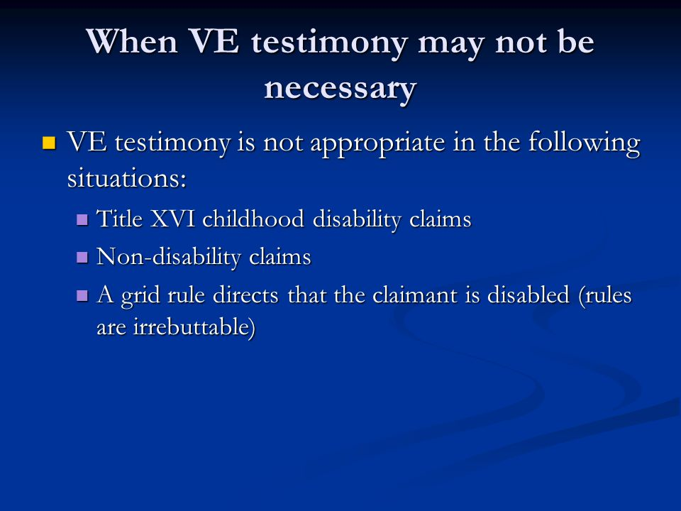 When VE testimony may not be necessary