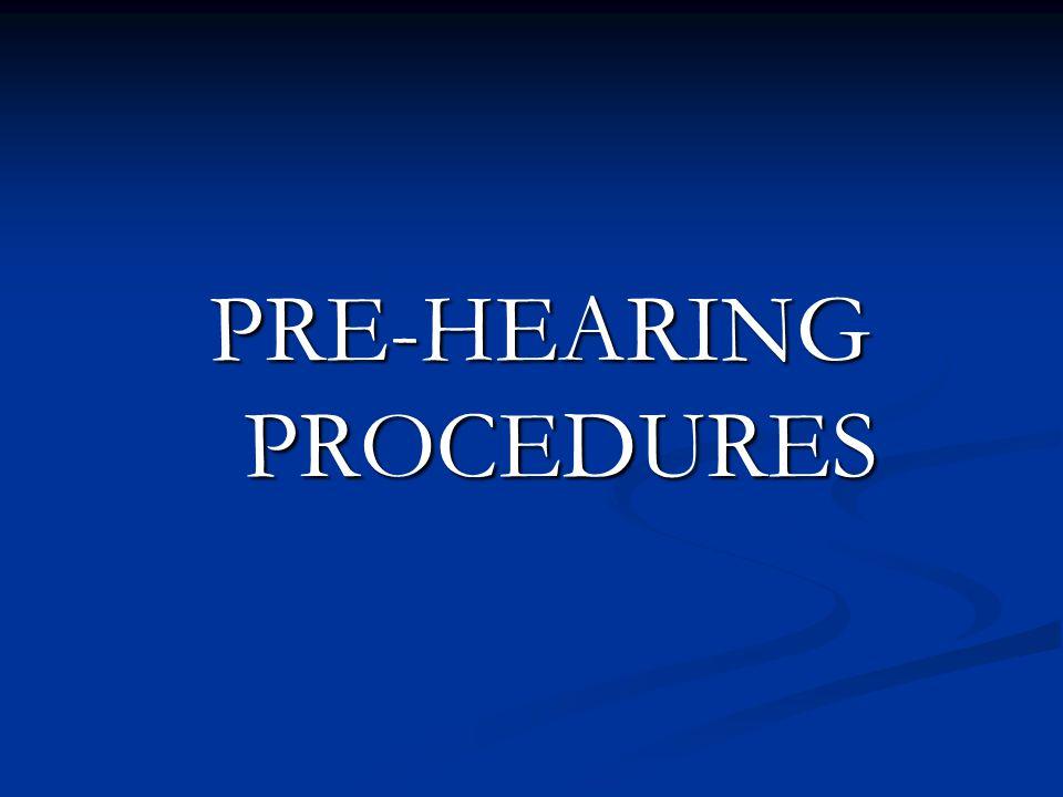 PRE-HEARING PROCEDURES