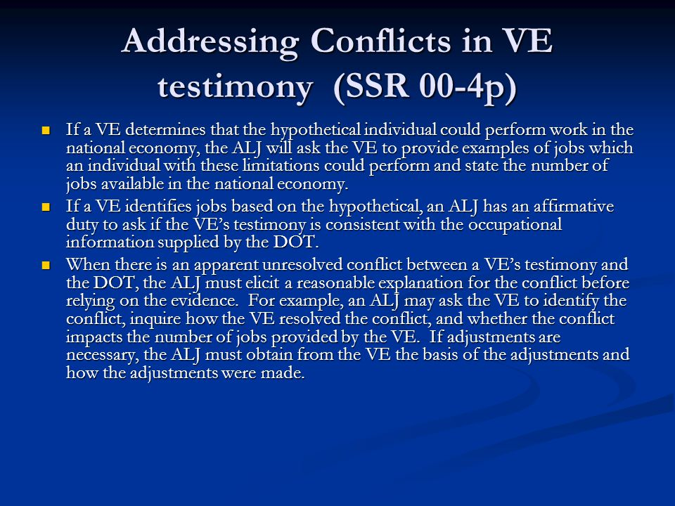 Addressing Conflicts in VE testimony (SSR 00-4p)