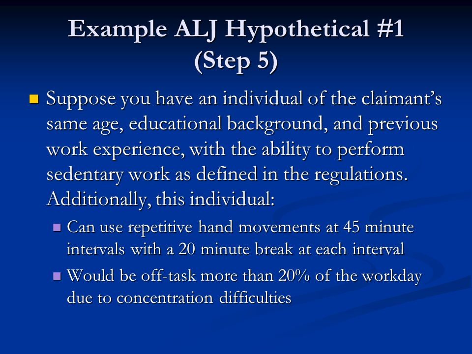 Example ALJ Hypothetical #1 (Step 5)