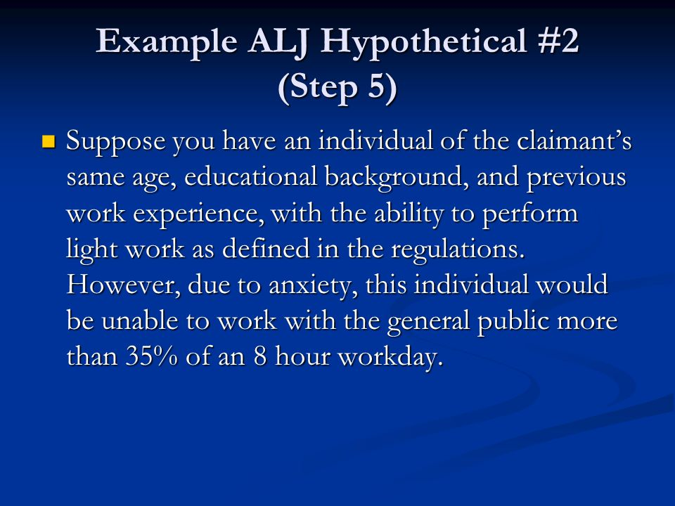 Example ALJ Hypothetical #2 (Step 5)