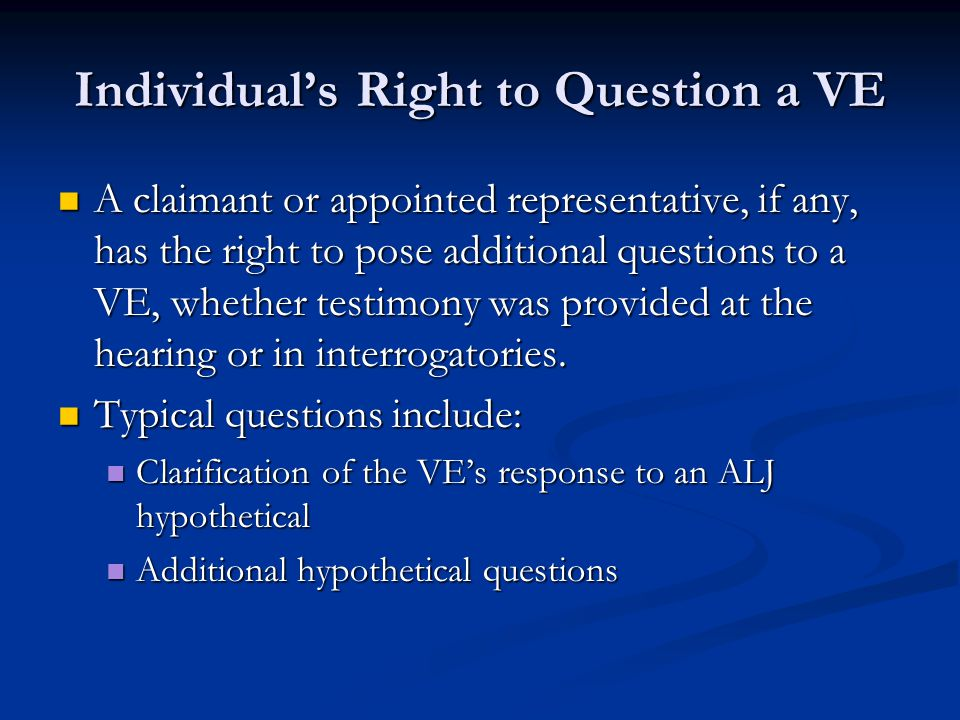 Individual's Right to Question a VE