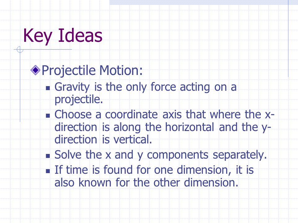 Key Ideas Projectile Motion: