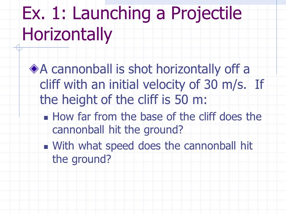 Ex. 1: Launching a Projectile Horizontally