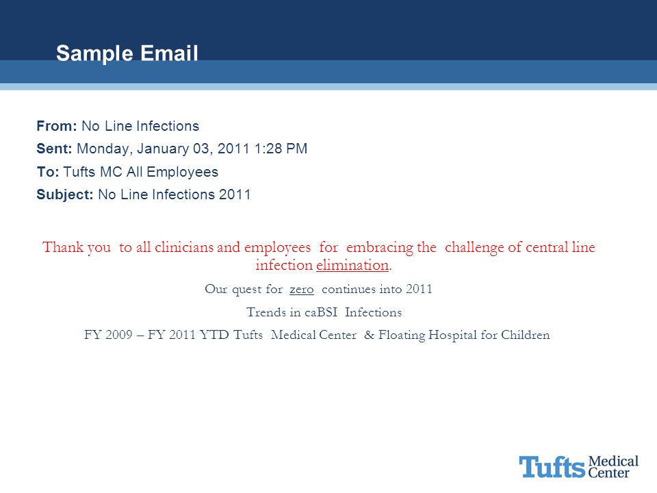 Sample Email From: No Line Infections. Sent: Monday, January 03, 2011 1:28 PM. To: Tufts MC All Employees.