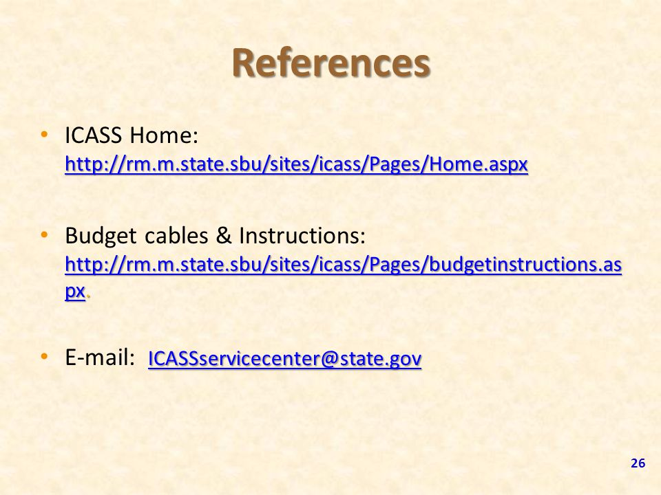 References ICASS Home: http://rm.m.state.sbu/sites/icass/Pages/Home.aspx.