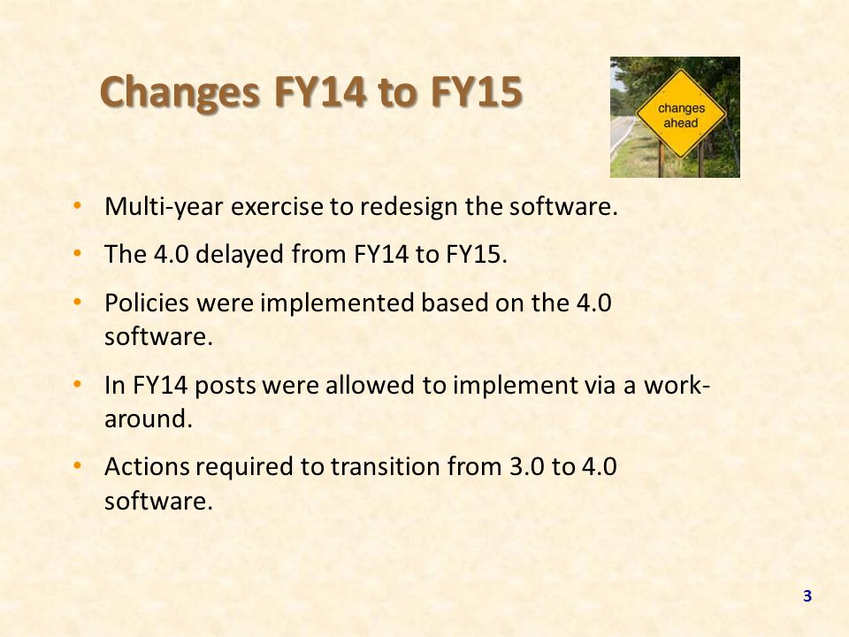 Changes FY14 to FY15 Multi-year exercise to redesign the software.