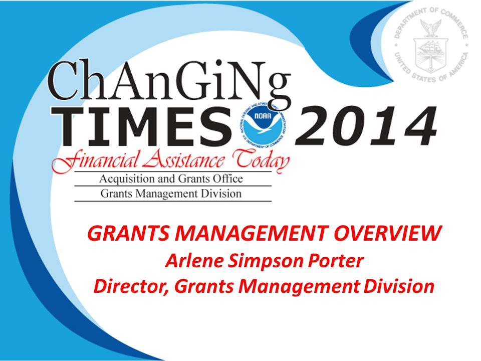 GRANTS MANAGEMENT OVERVIEW Director, Grants Management Division