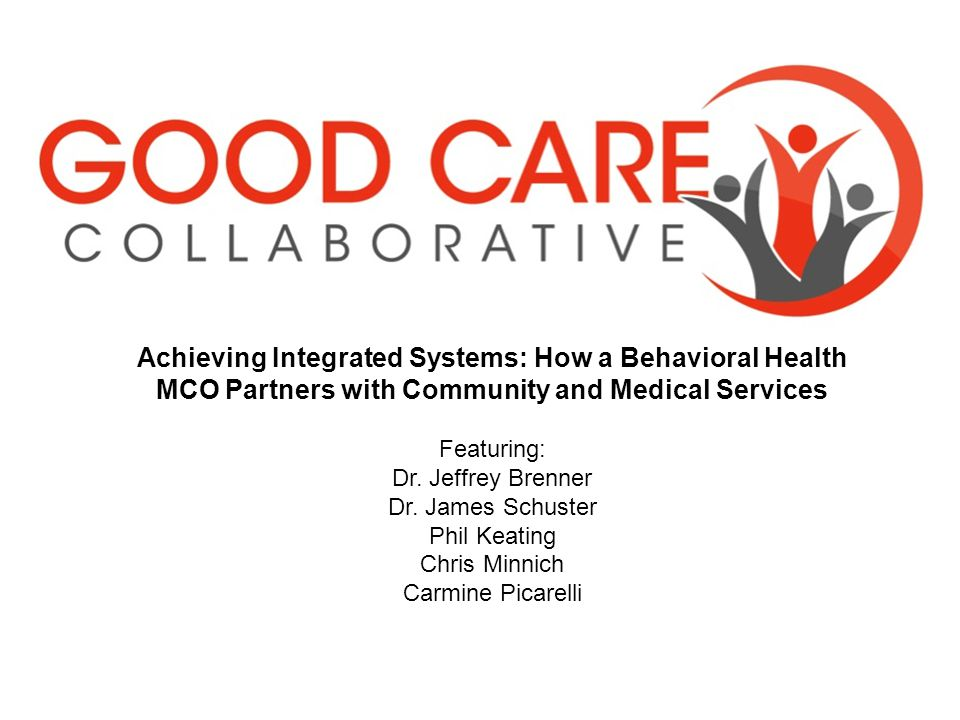Achieving Integrated Systems: How a Behavioral Health MCO Partners with Community and Medical Services