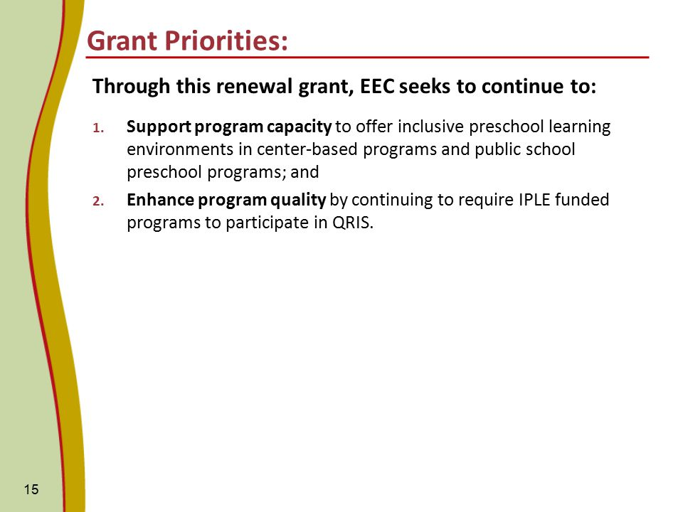 Grant Priorities: Through this renewal grant, EEC seeks to continue to: