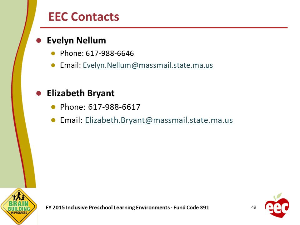 EEC Contacts Evelyn Nellum Elizabeth Bryant Phone: 617-988-6617
