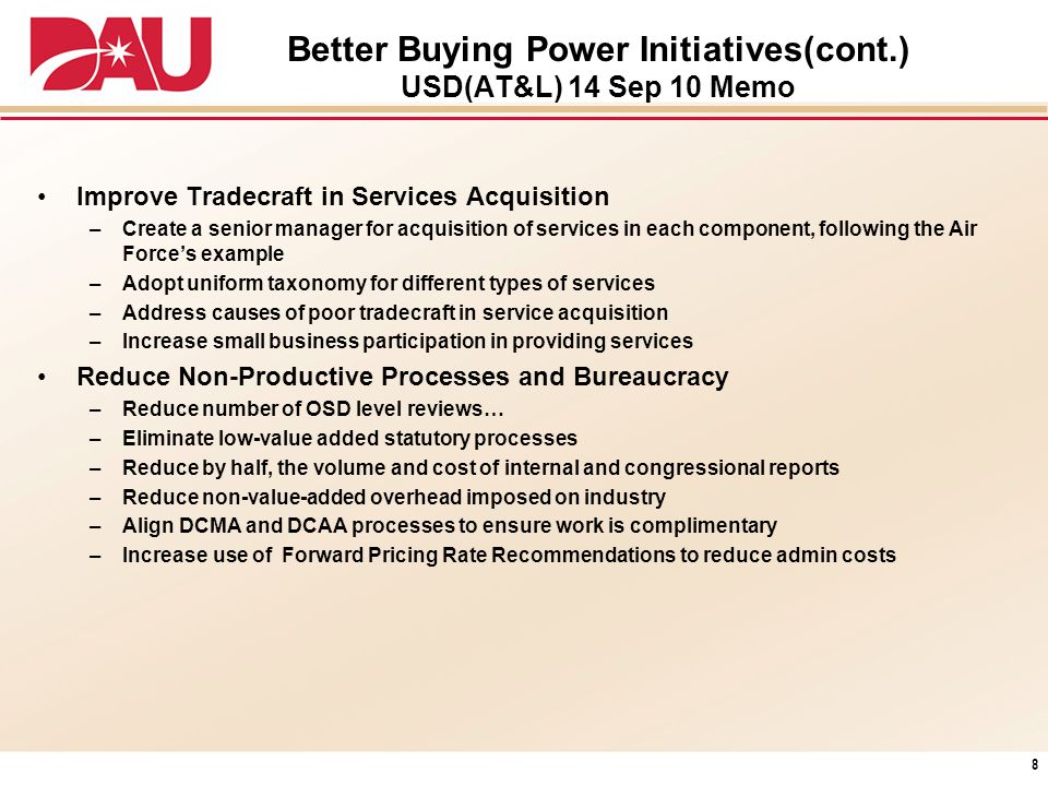 Better Buying Power Initiatives(cont.) USD(AT&L) 14 Sep 10 Memo