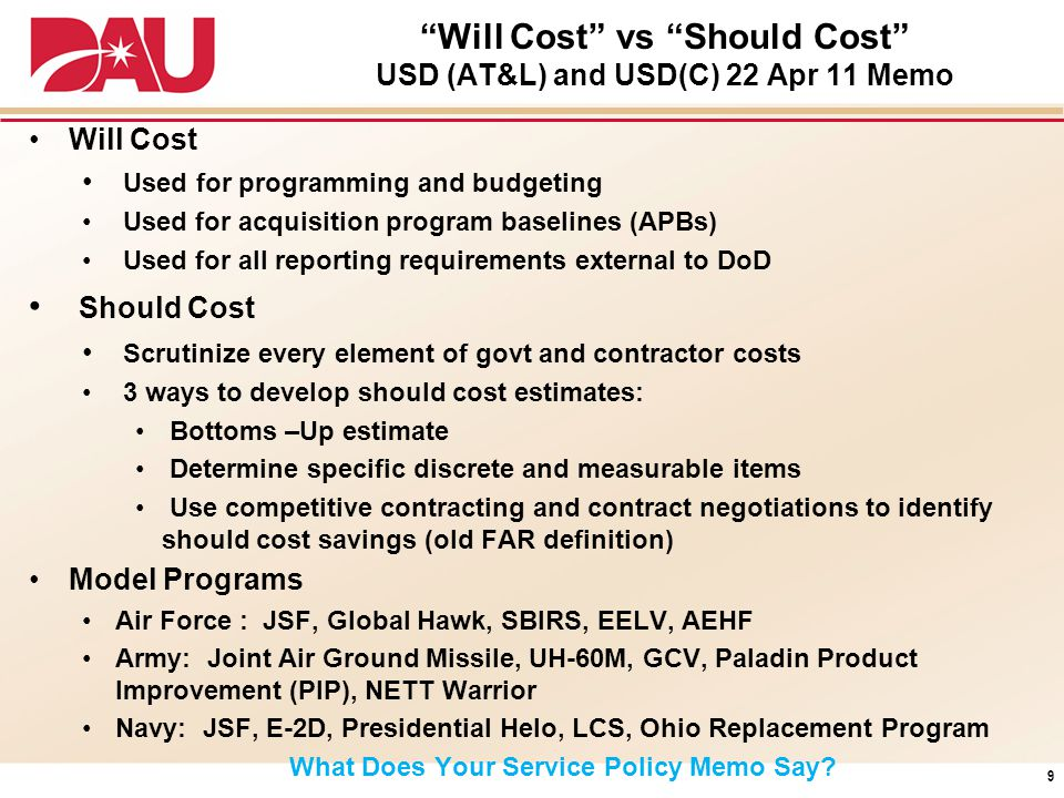 Will Cost vs Should Cost USD (AT&L) and USD(C) 22 Apr 11 Memo