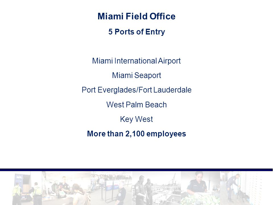 Miami Field Office 5 Ports of Entry Miami International Airport