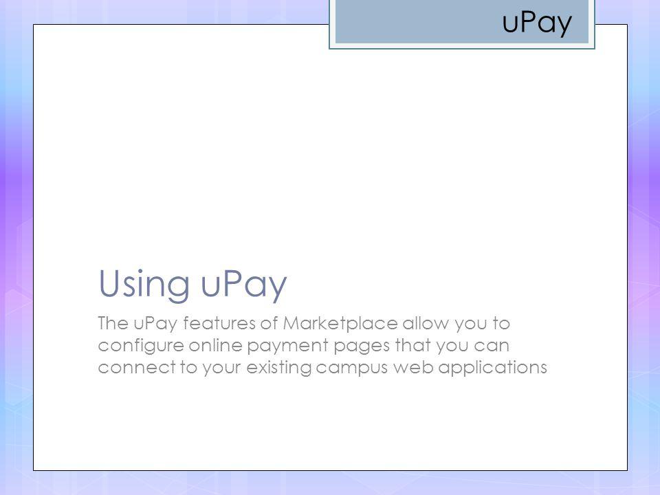 uPay Using uPay.