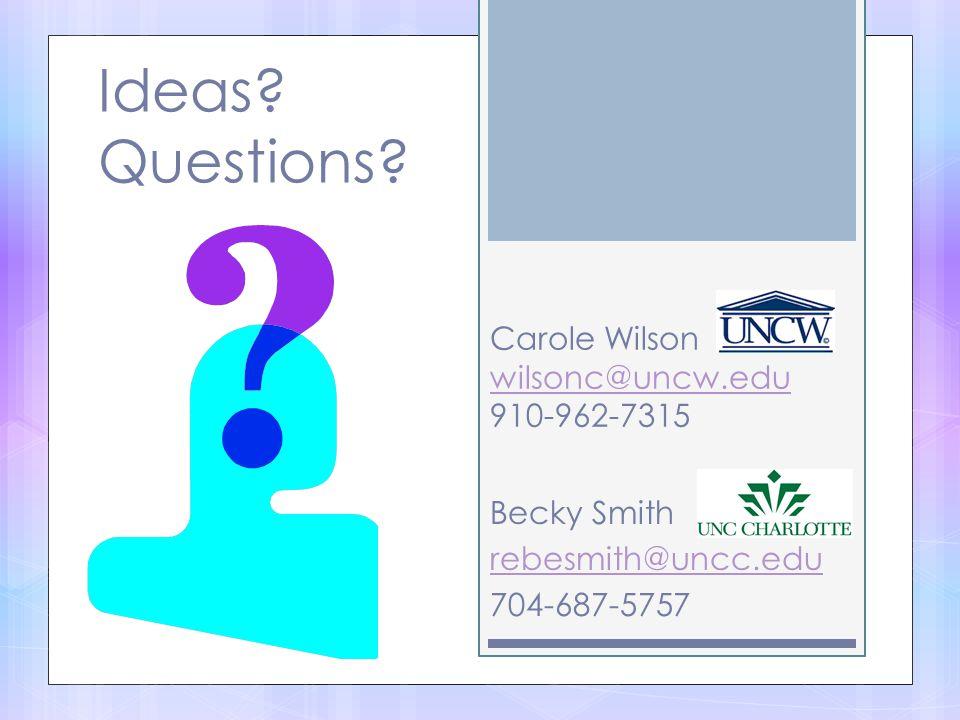 Carole Wilson wilsonc@uncw.edu 910-962-7315
