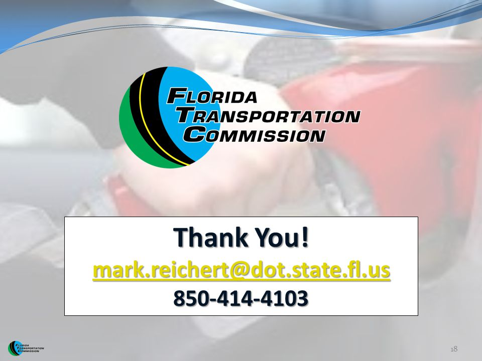 Thank You! mark.reichert@dot.state.fl.us 850-414-4103