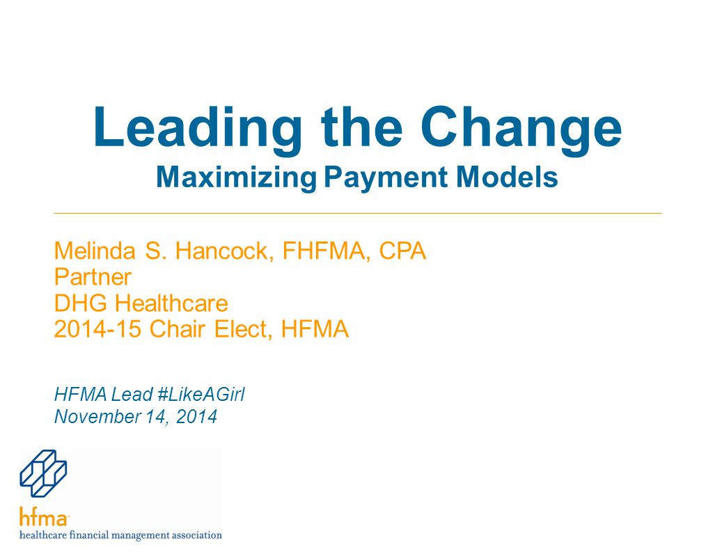 Leading the Change Maximizing Payment Models