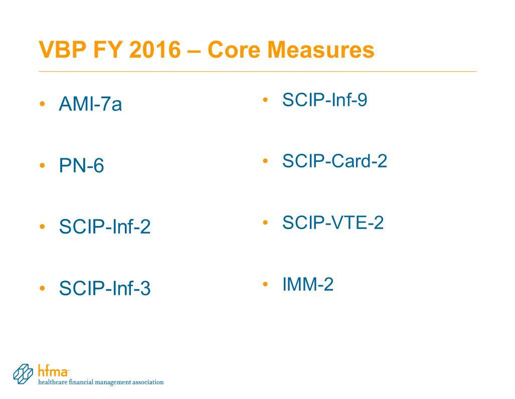 VBP FY 2016 – Core Measures AMI-7a PN-6 SCIP-Inf-2 SCIP-Inf-3