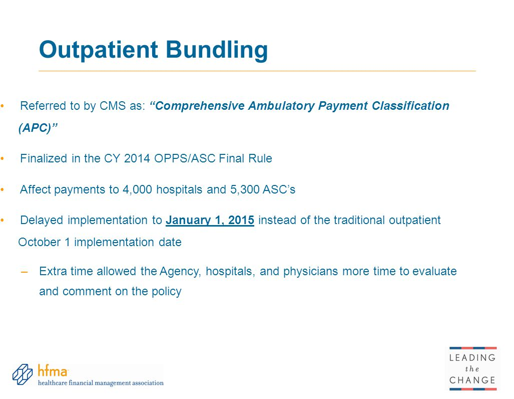 Outpatient Bundling Referred to by CMS as: Comprehensive Ambulatory Payment Classification (APC)