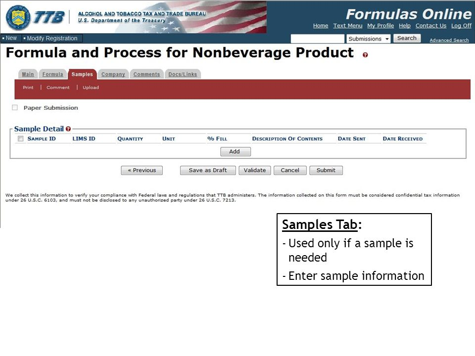 Samples Tab: Used only if a sample is needed Enter sample information