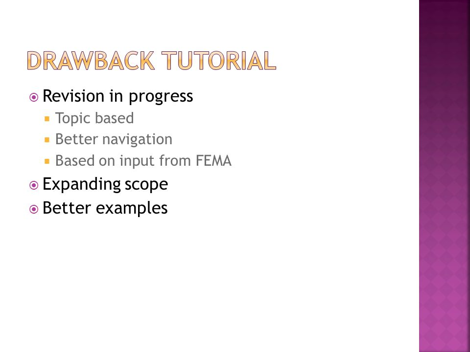 Drawback Tutorial Revision in progress Expanding scope Better examples