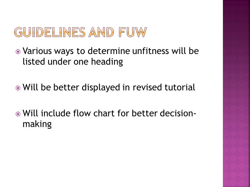 Guidelines and FUW Various ways to determine unfitness will be listed under one heading. Will be better displayed in revised tutorial.