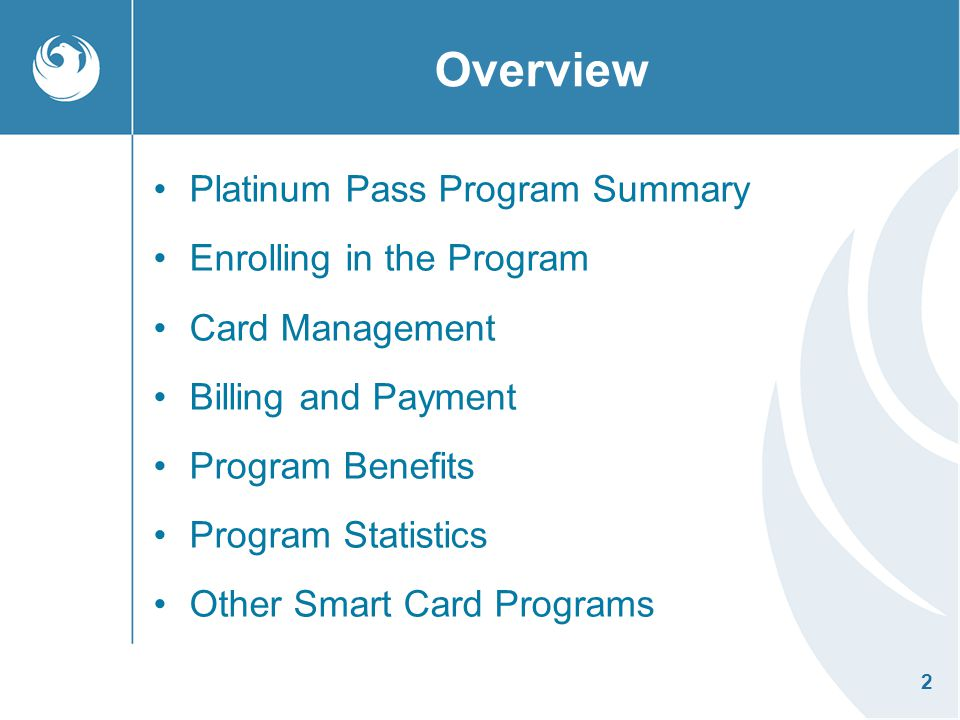 Overview Platinum Pass Program Summary Enrolling in the Program