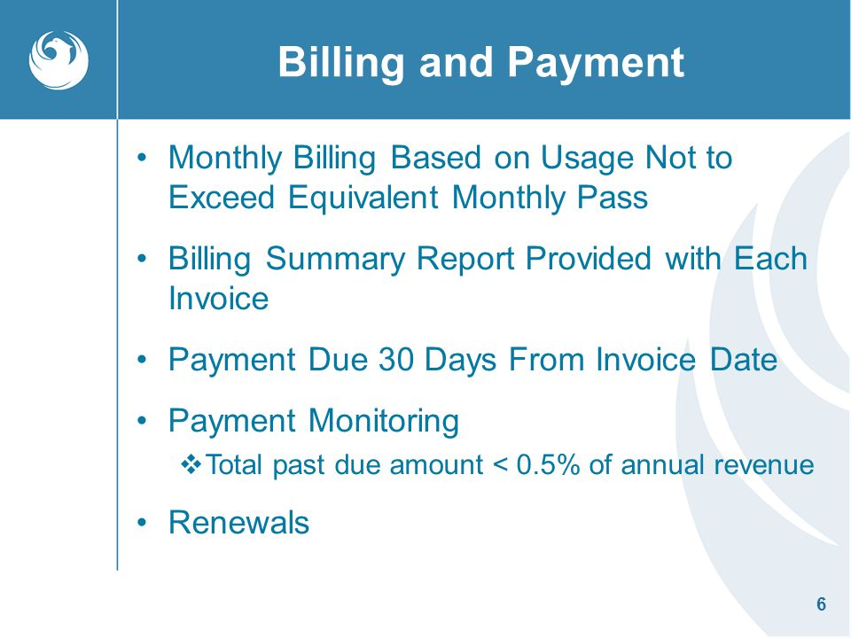 Billing and Payment Monthly Billing Based on Usage Not to Exceed Equivalent Monthly Pass. Billing Summary Report Provided with Each Invoice.