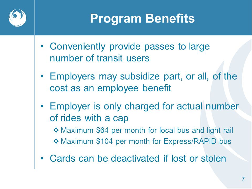 Program Benefits Conveniently provide passes to large number of transit users.