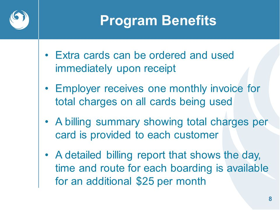 Program Benefits Extra cards can be ordered and used immediately upon receipt.