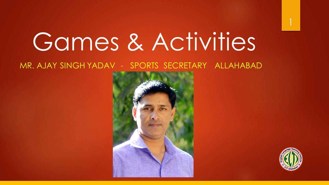 Mr. AJAY Singh YADAV - sports Secretary Allahabad