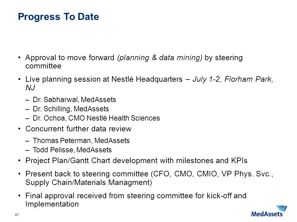 Progress To Date Approval to move forward (planning & data mining) by steering committee.