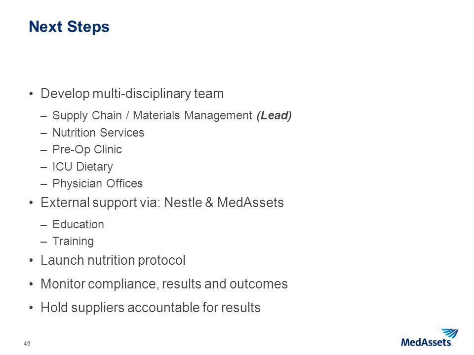 Next Steps Develop multi-disciplinary team
