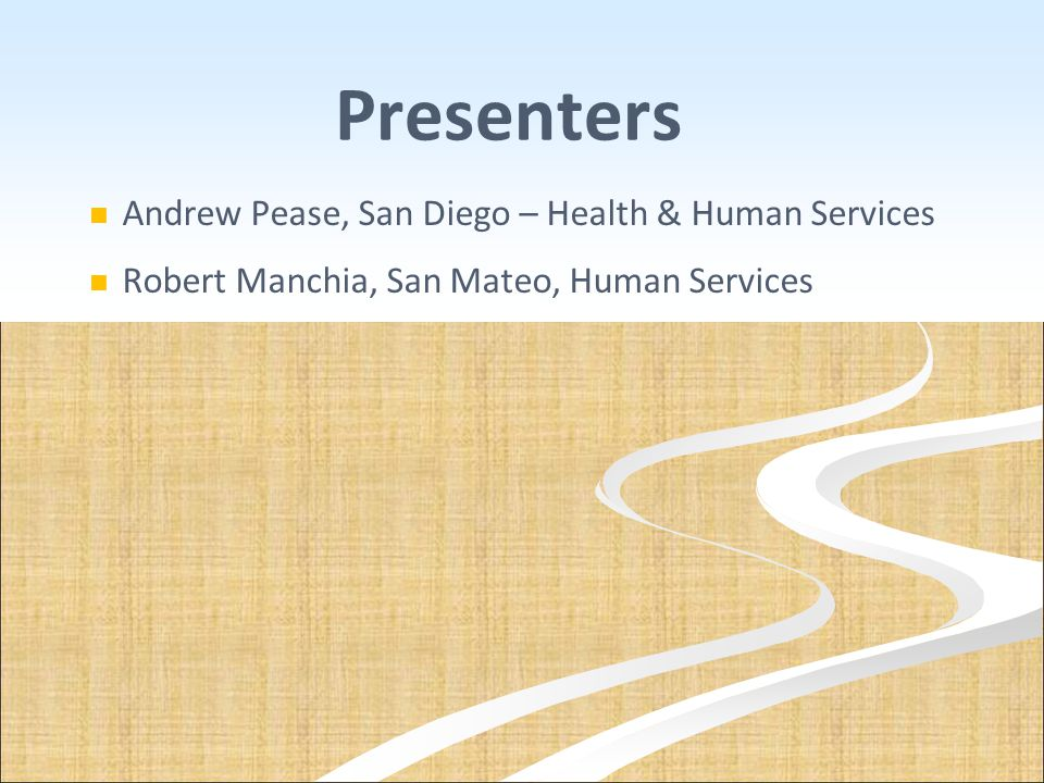 Presenters Andrew Pease, San Diego – Health & Human Services
