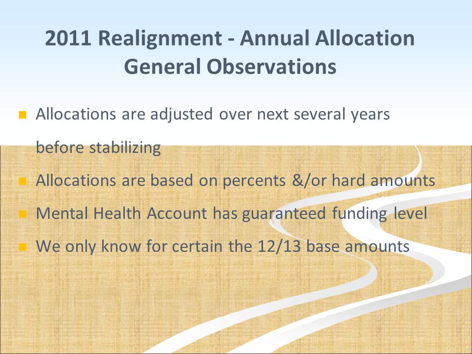 2011 Realignment - Annual Allocation General Observations