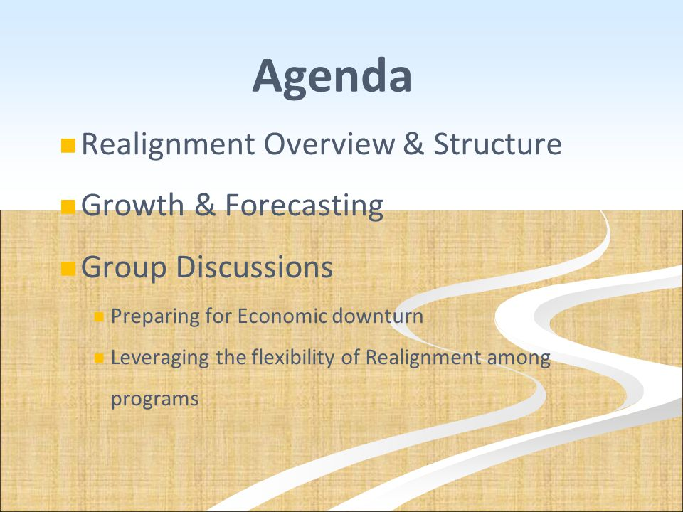 Agenda Realignment Overview & Structure Growth & Forecasting