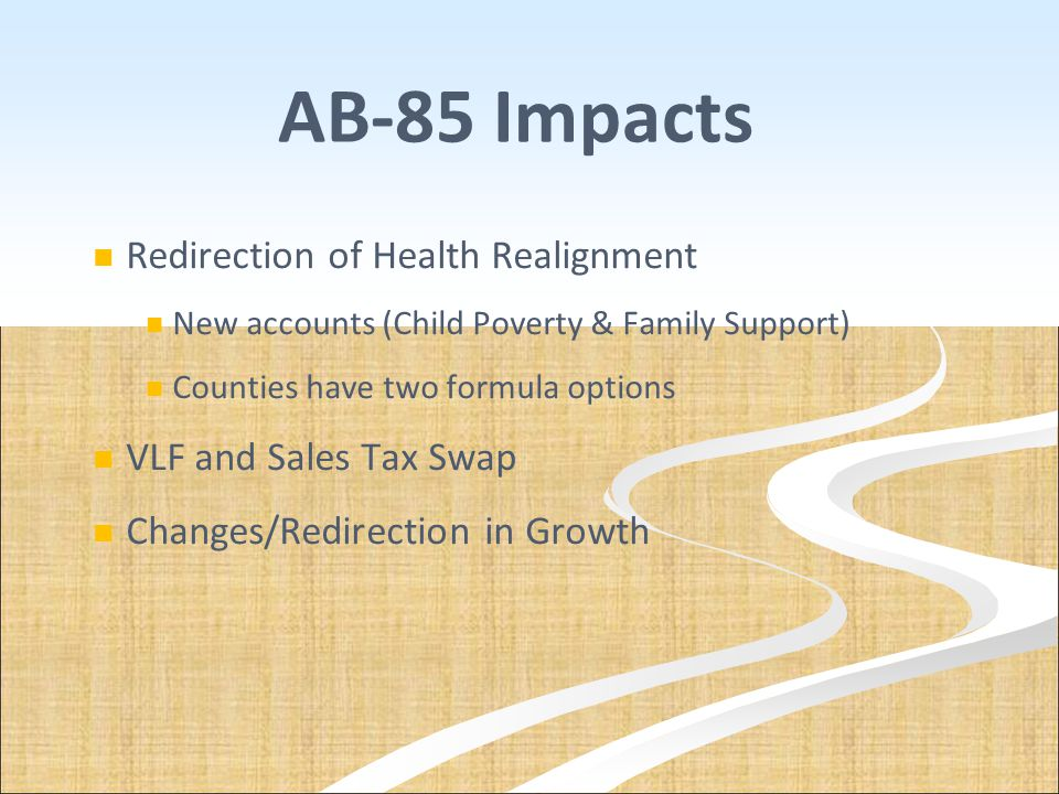 AB-85 Impacts Redirection of Health Realignment VLF and Sales Tax Swap