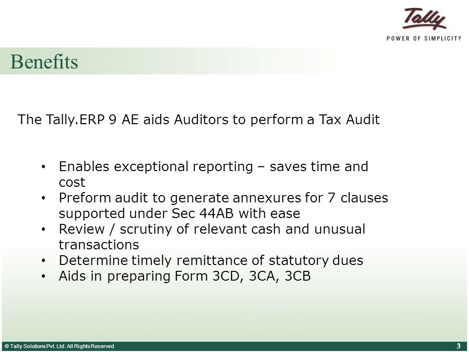 Benefits The Tally.ERP 9 AE aids Auditors to perform a Tax Audit